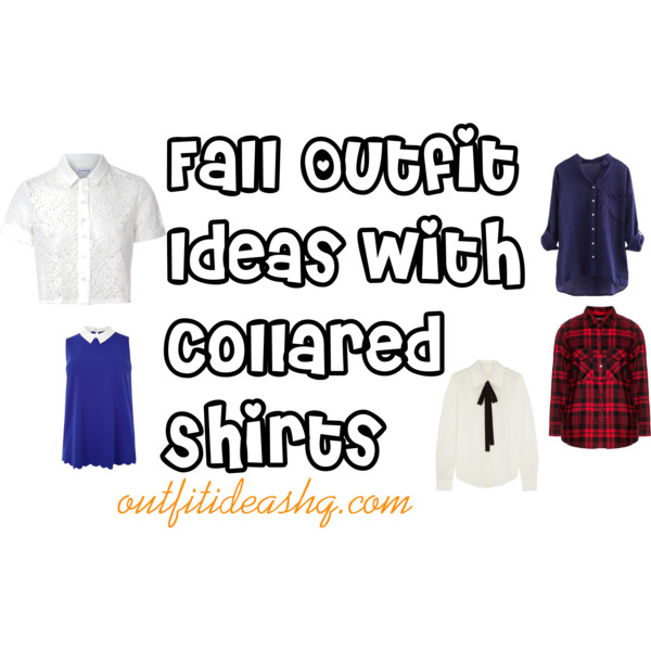 Fall Outfit Ideas with Collared Shirts - Outfit Ideas