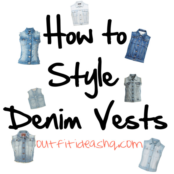Easy Outfit Ideas for Denim Vests - Outfit Ideas