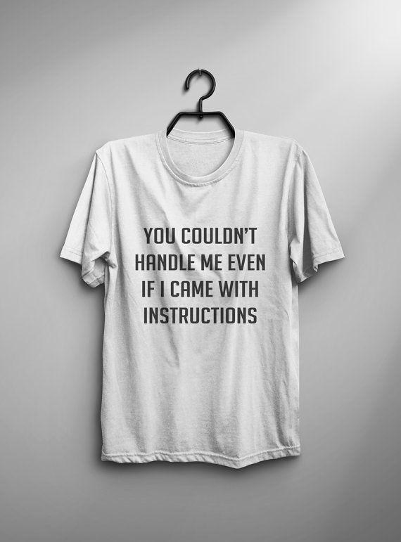 You couldn't handle me funny tshirt mens graphic tee women tshirt .