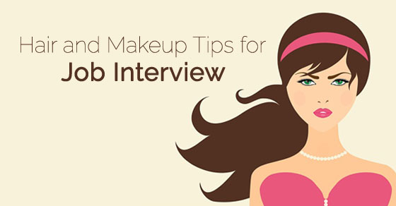 Hair and Makeup Tips for Job Interview: How to Look Hirable - WiseSt