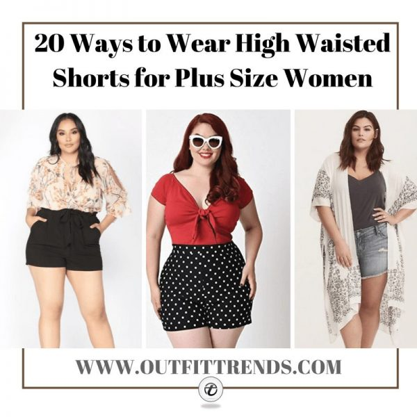 20 Ideas on How to Wear High Waisted Shorts for Plus Size Wom