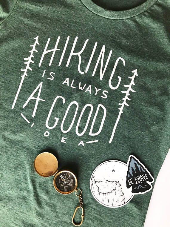 Hiking is Always a Good Idea T-Shirt. Eco Friendly Shirt. Unisex .