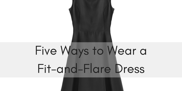 Five Ways to Wear a Fit-and-Flare Dress - Bridgette Raes Style Expe