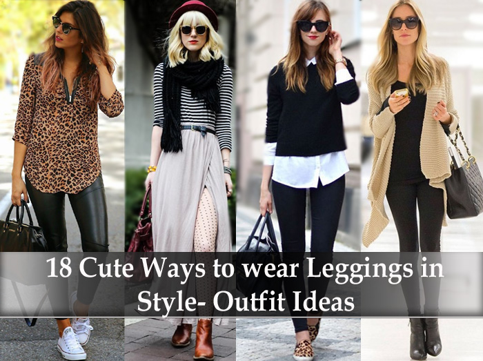 18 Cute Ways to wear Leggings in Style- Outfit Ideas - LooksGud.