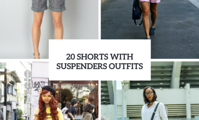 20 Ideas To Wear Shorts With Suspenders | Beau