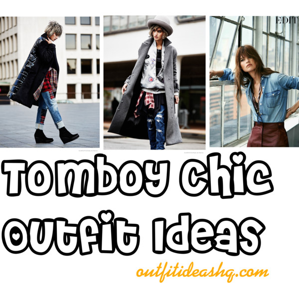 Tomboy Chic Outfit Ideas - Outfit Ideas