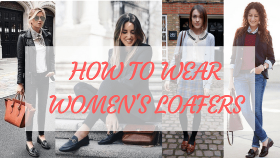 How to Wear Women's Loafers: Fashion Ideas - HI FASHI