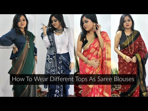 How To Wear Different Tops As Saree Blouses | Unconventional Saree .