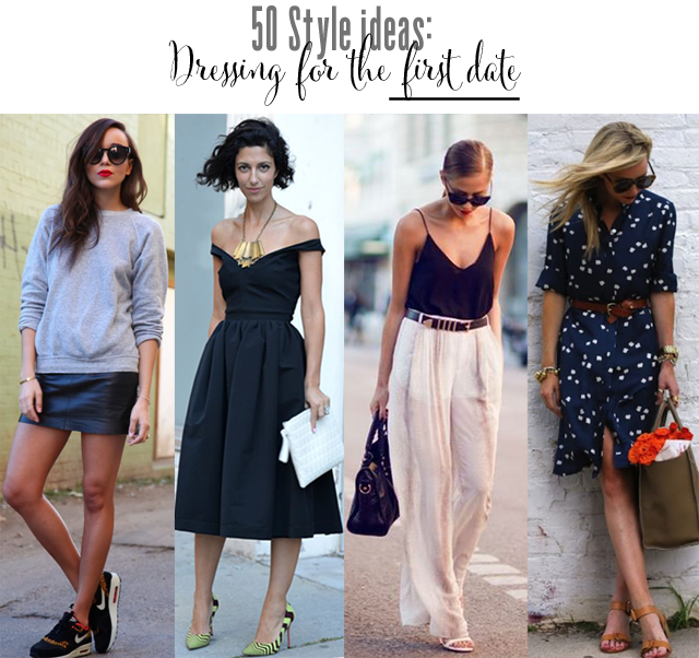 50 ideas: What to wear on a first date? - Fashion Foie Gr